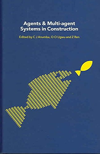 agents-and-multi-agent-systems-in-construction-edited-by-chimay-j-anumba-published-on-june-2005