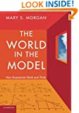 The World in the Model: How Economists Work and Think