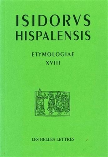 Etymologiae XVIII: De bello et ludis (Auteurs Latin Du Moyen Age)  [Isidore de Seville - Isidoro de Sevilla] (Tapa Blanda)