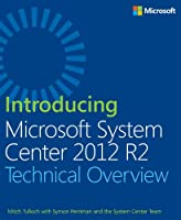 Introducing Microsoft System Center 2012 R2 Front Cover