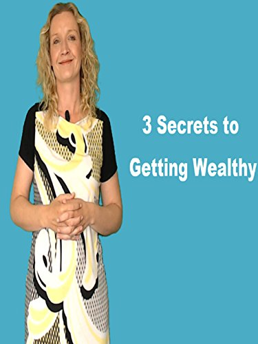 3 Secrets to getting Wealthy