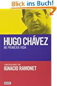 Mi primera vida: conversaciones con Hugo Chávez (DEBATE, Band 18036)