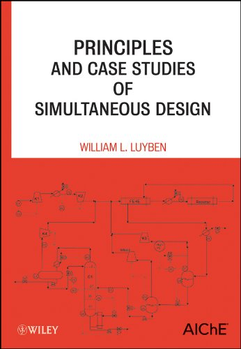 Principles and Case Studies of Simultaneous Design, by William L. Luyben