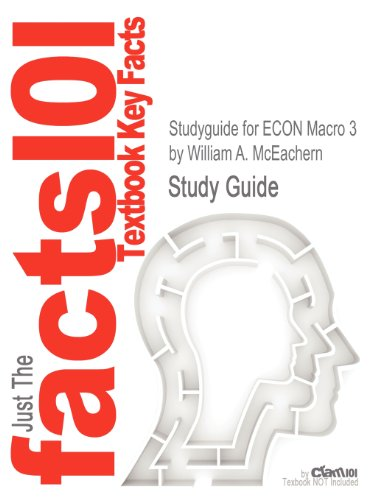 Studyguide for ECON Macro 3 by William A. McEachern, ISBN 9781111826697