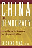 img - for China and Democracy: Reconsidering the Prospects for a Democratic China book / textbook / text book