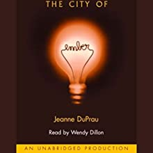 The City of Ember Audiobook by Jeanne DuPrau Narrated by Wendy Dillon