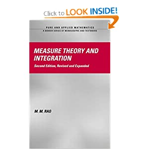 Measure Theory and Integration, Second Edition (Chapman & Hall/CRC Pure and Applied Mathematics): M.M. Rao: 9780824754013: Amazon.com: Books