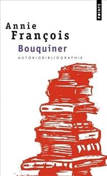 Bouquiner : Autobiobibliographie par François