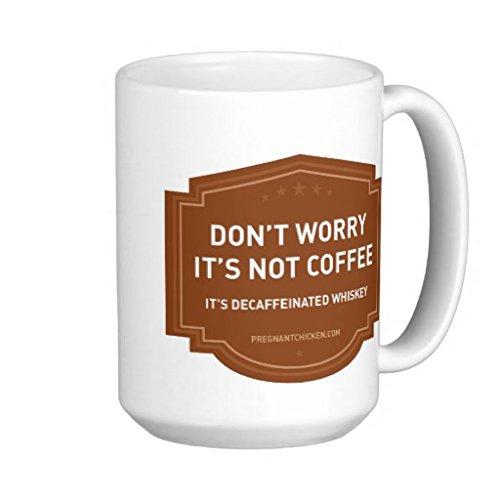 It'S Not Coffee It'S Decaffeinated Whiskey Mug