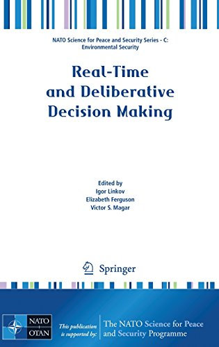 Real-Time and Deliberative Decision Making: Application to Emerging Stressors (NATO Science for Peace and Security Series C: Environmental Security)