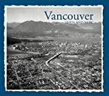 img - for Francis Mansbridge: Vancouver Then & Now (Hardcover); 2015 Edition book / textbook / text book