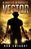 Vector: A Thriller in Paradise (The Thriller in Paradise Series)