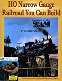 Ho Narrow Gauge Railroad You Can Build: A Narrow Gauge Project Railroad