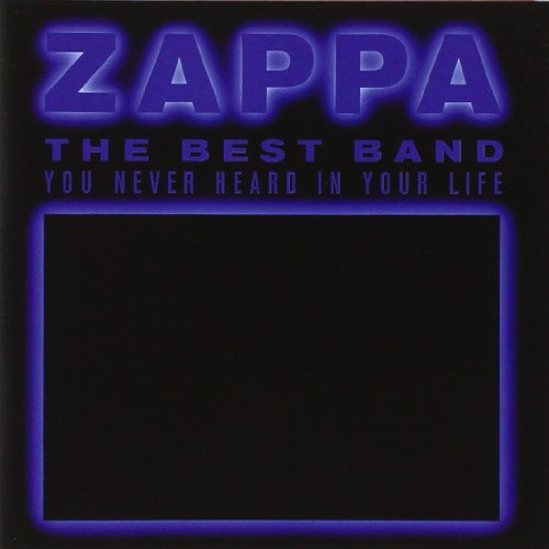 Best Band You Never Heard in Your Life, Zappa, Frank