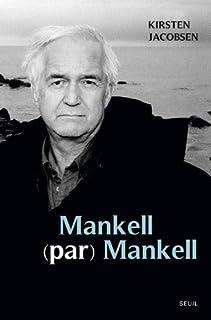 Mankell (par) Mankell : un portrait