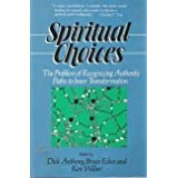 Spiritual Choices: The Problem of Recognizing Paths to Inner Transformation