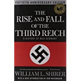 The Rise and Fall of the Third Reich: A History of Nazi Germany ~ William L. Shirer