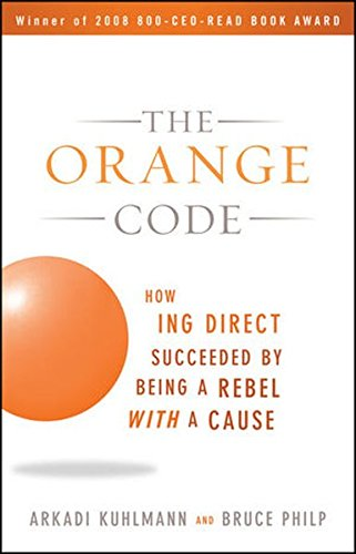 the-orange-code-how-ing-direct-succeeded-by-being-a-rebel-with-a-cause