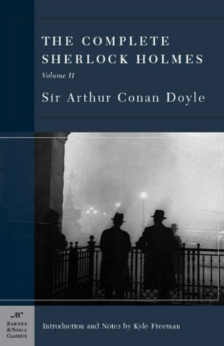 The Complete Sherlock Holmes, Volume II (Barnes & Noble Classics Series) (9781593080402)