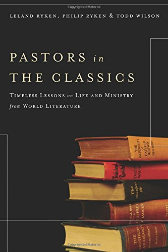 Pastors in the Classics: Timeless Lessons on Life and Ministry from World Literature