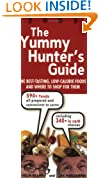 The Yummy Hunter's Guide: The Best-Tasting, Low-Calorie Foods and Where to Shop for Them (Yummy Hunter's Guides)