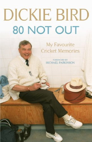 80 Not Out: My Favourite Cricket Memories: My Favourite Cricket Memories