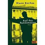 """Auf der Sonnenseite: Romanvon """"Klaus Kordon"""""""