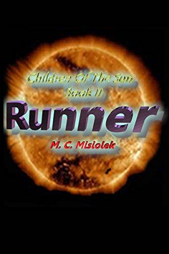 Book: Children Of The Sun, Book II - Runner by Michael Misiolek