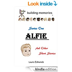 Alfie and other Short Stories (Building Memories Book 1)