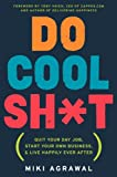 Do Cool Sh*t: Quit Your Day Job, Start