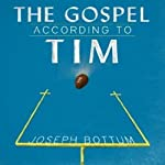 The Gospel According to Tim | Joseph Bottum