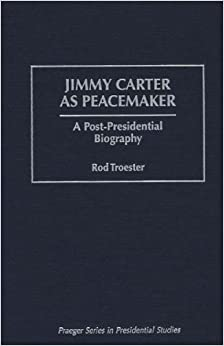 jimmy carter peacemaker essay By jimmy carter 2002 font size a a a a jimmy carter is an american politician who was the 39th president of the united states following his presidency none has provided more vivid reminders of the dangers of peacemaking than two of my friends, anwar sadat 1 and yitzak rabin, 2 who gave their lives for the cause.