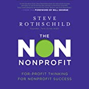 The Non Nonprofit: For-Profit Thinking for Nonprofit Success | [Steve Rothschild]