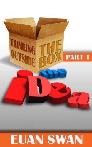 Book: Thinking Outside the Box - Part 1 - The Idea by Euan Swan