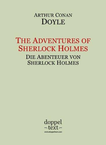 Arthur Conan Doyle - The Adventures of Sherlock Holmes / Die Abenteuer von Sherlock Holmes - zweisprachig Englisch/Deutsch (English Edition)