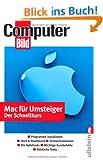 Mac f�r Umsteiger: Der Schnellkurs