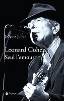 Leonard Cohen : Seul l'amour