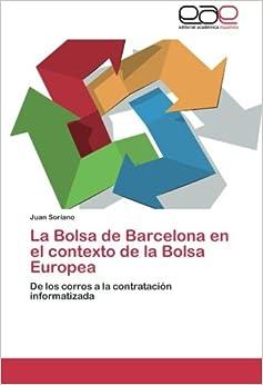Amazon.com: La Bolsa de Barcelona en el contexto de la Bolsa Europea