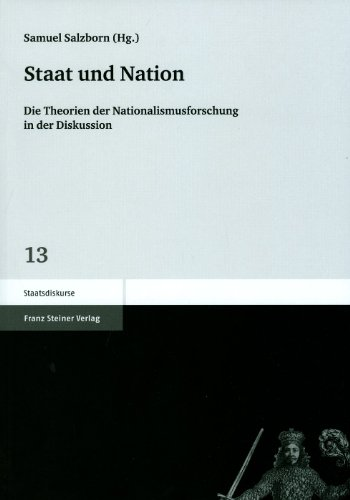 Staat Und Nation Die Theorien Der Nationalismusforschung in Der Diskussion Samue