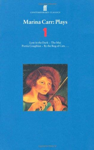 Marina Carr joue 1: Faible dans l'obscurité, l'ami, Portia Coughlan, de la tourbière des chats (classiques contemporains (Faber&Faber))