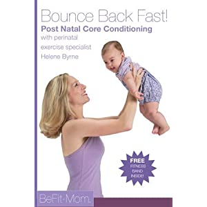 Bounce Back Fast! Post Natal Core Conditioning