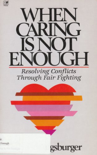 When Caring Is Not Enough: Resolving Conflicts Through Fair Fighting