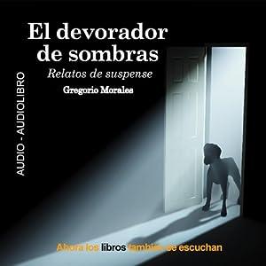 El Devorador de Sombras [The Devourer of Shades] Audiobook