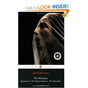Amazon.com: The Oresteia: Agamemnon; The Libation Bearers; The ...