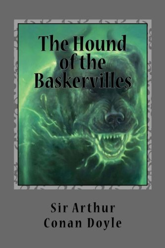 The Hound of the Baskervilles: Illustrated: Volume 15 (The Works of Sir Arthur Conan Doyle)