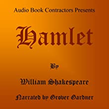 Hamlet: Prince of Denmark | Livre audio Auteur(s) : William Shakespeare Narrateur(s) : Grover Gardner