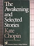 The Awakening, and Selected Stories (Modern Library College Editions) (0394326679) by Kate Chopin