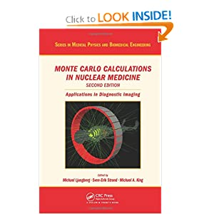 Monte Carlo Calculations in Nuclear Medicine, Second Edition: Applications in Diagnostic Imaging(Series in Medical Physics and Biomedical Engineering)