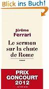 Le sermon sur la chute de Rome - Prix Goncourt 2012 (Textes français)