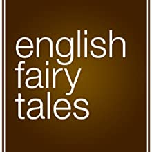 English Fairy Tales Audiobook by Flora Annie Steele (adaptation) Narrated by Joanna Daniell